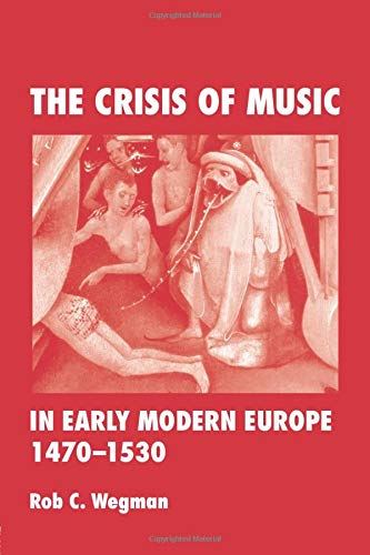 9780415964746: The Crisis of Music in Early Modern Europe, 1470--1530