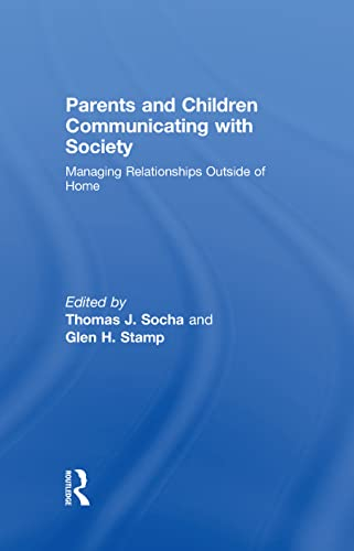 9780415964876: Parents and Children Communicating with Society: Managing Relationships Outside of the Home (Routledge Communication Series)