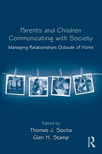 9780415964883: Parents and Children Communicating with Society: Managing Relationships Outside of the Home (Routledge Communication Series)
