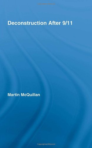 Deconstruction After 9/11 (Routledge Research in Cultural and Media Studies): Martin McQuillan