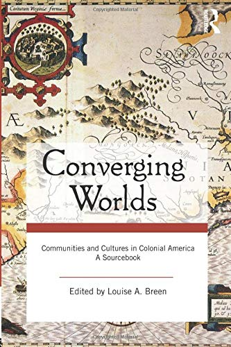 9780415964975: Converging Worlds: Communities and Cultures in Colonial America, A Sourcebook