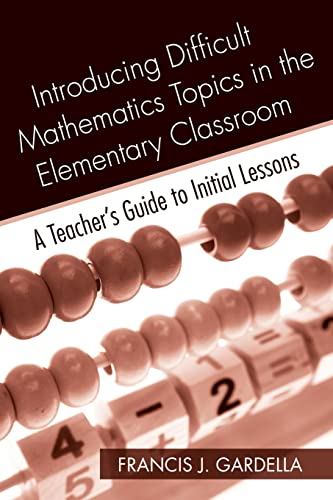 9780415965026: Introducing Difficult Mathematics Topics in the Elementary Classroom: A Teacher's Guide to Initial Lessons