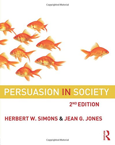 Persuasion in Society: Simons, Herbert W.; Jones, Jean