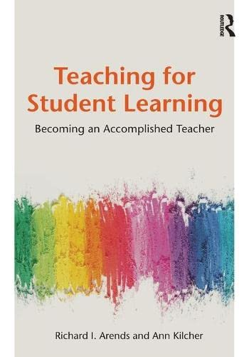 Teaching for Student Learning : Becoming an: Arends, Richard I.