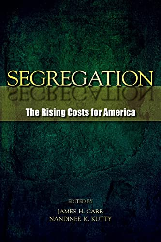 9780415965330: Segregation: The Rising Costs for America