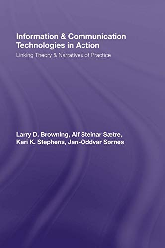 9780415965460: Information and Communication Technologies in Action: Linking Theories and Narratives of Practice (Routledge Communication Series)