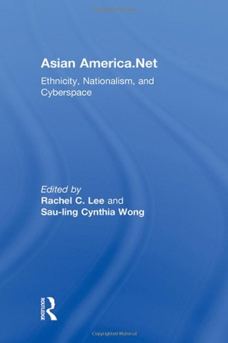 9780415965590: Asian America.Net: Ethnicity, Nationalism, and Cyberspace