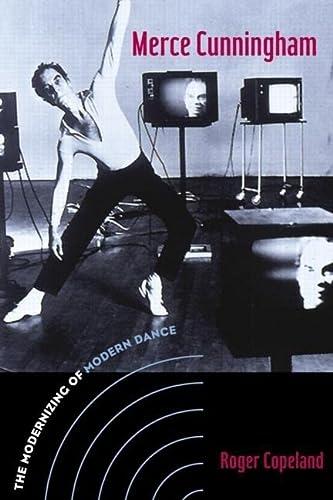 9780415965743: Merce Cunningham: The Modernizing of Modern Dance