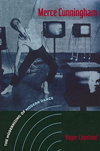 9780415965750: Merce Cunningham: The Modernizing of Modern Dance