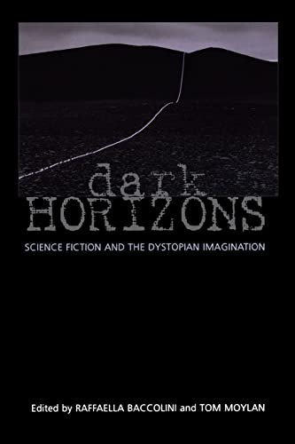 9780415966146: Dark Horizons: Science Fiction and the Dystopian Imagination