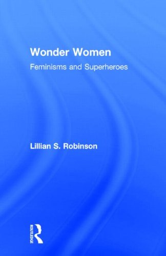 9780415966313: Wonder Women: Feminisms and Superheroes