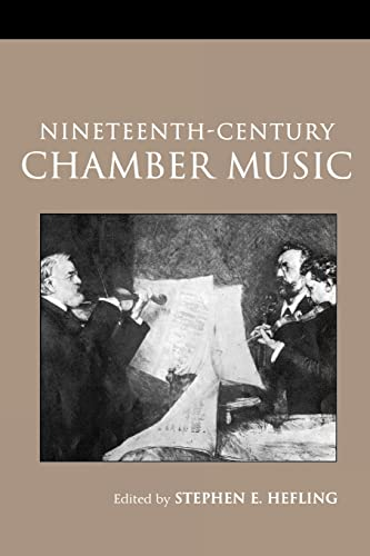 9780415966504: Nineteenth-Century Chamber Music (Routledge Studies in Musical Genres)