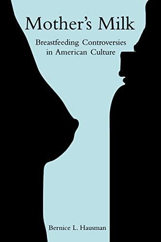 9780415966573: Mother's Milk: Breastfeeding Controversies in American Culture