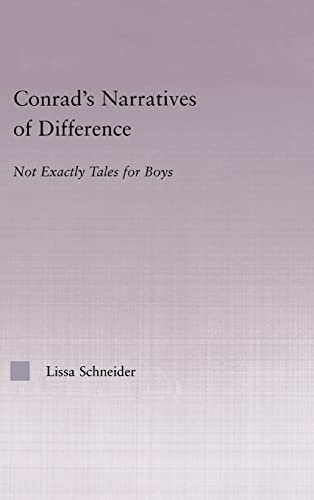 9780415966771: Conrad's Narratives of Difference: Not Exactly Tales for Boys (Studies in Major Literary Authors)
