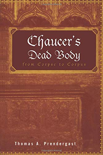 9780415966795: Chaucer's Dead Body: From Corpse to Corpus