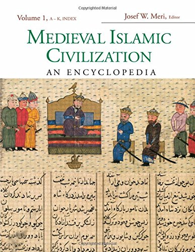 Medieval Islamic Civilization: An Encyclopedia (Routledge Encyclopedias of the Middle Ages)