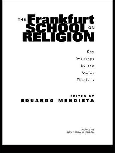9780415966962: The Frankfurt School on Religion: Key Writings by the Major Thinkers