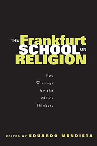 9780415966979: The Frankfurt School on Religion: Key Writings by the Major Thinkers