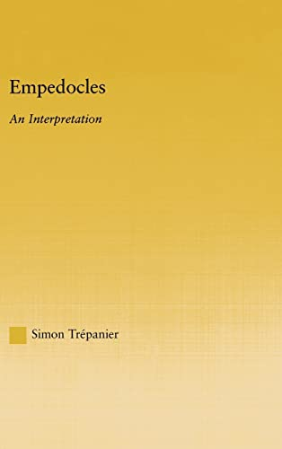 9780415967006: Empedocles: An Interpretation (Studies in Classics)
