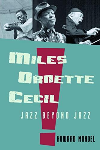 9780415967143: Miles, Ornette, Cecil: Jazz Beyond Jazz
