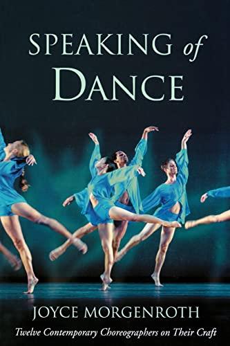 9780415967990: Speaking of Dance: Twelve Contemporary Choreographers on Their Craft