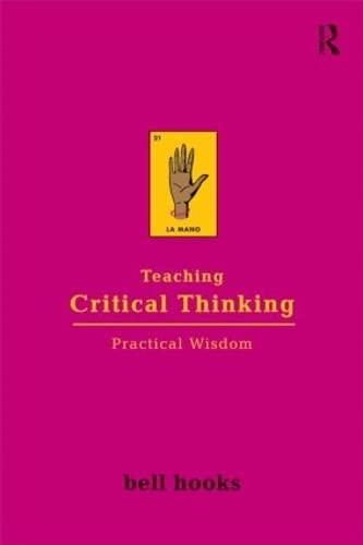 9780415968201: Teaching Critical Thinking: Practical Wisdom