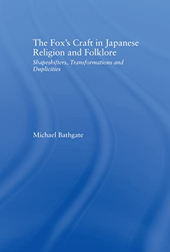 9780415968218: The Fox's Craft in Japanese Religion and Culture: Shapeshifters, Transformations, and Duplicities (Religion in History, Society and Culture)