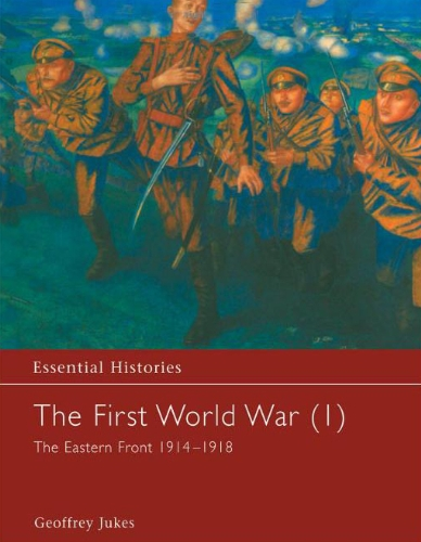 9780415968416: The First World War, Vol. 1: The Eastern Front 1914-1918 (Essential Histories)