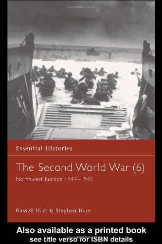 The Second World War, Vol. 6: Northwest Europe, 1944-1945 (Essential Histories) (041596850X) by Russell Hart; Stephen Hart; Andrew Wiest