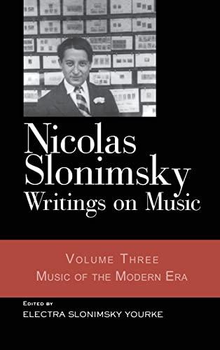 Nicolas Slonimsky: Writings on Music: Music of the Modern Era (0415968674) by Nicolas Slonimsky