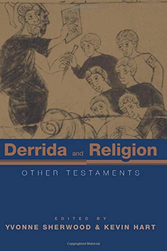 Derrida and Religion: Other Testaments