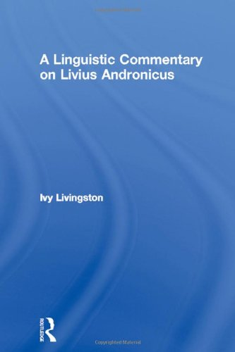 9780415968997: A Linguistic Commentary on Livius Andronicus (Studies in Classics)