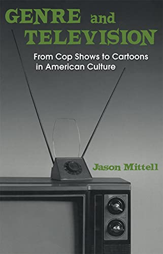 9780415969031: Genre and Television: From Cop Shows to Cartoons in American Culture