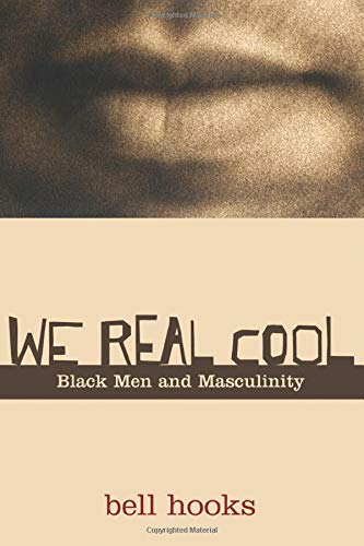 9780415969277: We Real Cool: Black Men and Masculinity