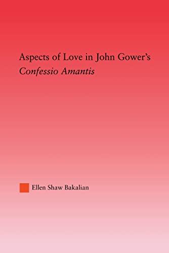 9780415969765: Aspects of Love in John Gower's Confessio Amantis (Studies in Medieval History and Culture)