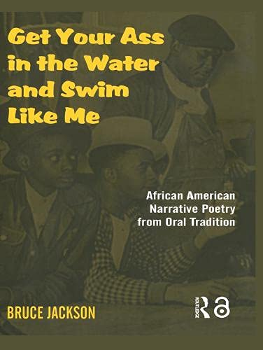 9780415969970: Get Your Ass in the Water and Swim Like Me: African-American Narrative Poetry from the Oral Tradition, Includes CD