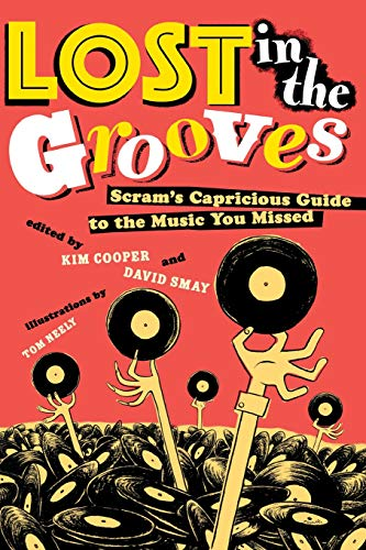 9780415969987: Lost in the Grooves: Scram's Capricious Guide to the Music You Missed