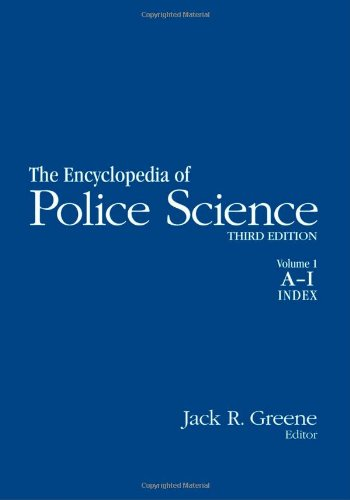 Encyclopedia of Police Science: 2-volume set: Greene, Jack Raymond (Edited by)