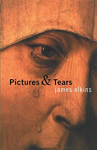 9780415970532: Pictures and Tears: A History of People Who Have Cried in Front of Paintings