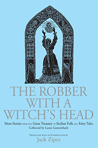9780415970693: The Robber with a Witch's Head: More Stories from the Great Treasury of Sicilian Folk and Fairy Tales Collected by Laura Gonzenbach