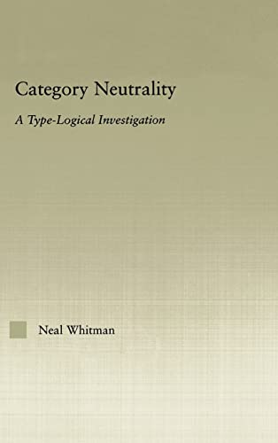 9780415970945: Category Neutrality: A Type-Logical Investigation (Outstanding Dissertations in Linguistics)