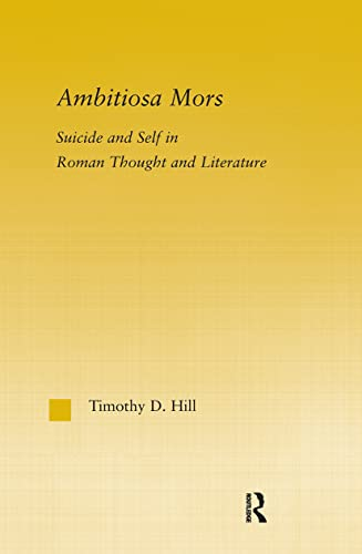 9780415970976: Ambitiosa Mors: Suicide and the Self in Roman Thought and Literature (Studies in Classics)