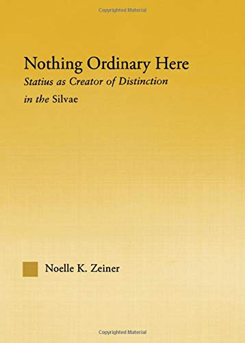 9780415970983: Nothing Ordinary Here: Statius as Creator of Distinction in the Silvae (Studies in Classics)