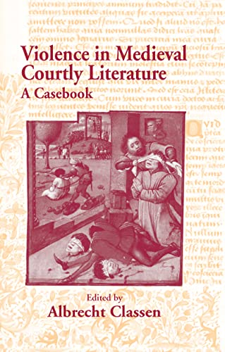 9780415971010: Violence in Medieval Courtly Literature: A Casebook (Garland Medieval Casebooks)