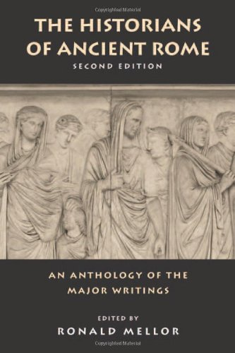 9780415971089: The Historians of Ancient Rome: An Anthology of the Major Writings (Routledge Sourcebooks for the Ancient World)
