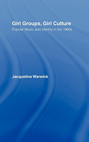 9780415971126: Girl Groups, Girl Culture: Popular Music and Identity in the 1960s