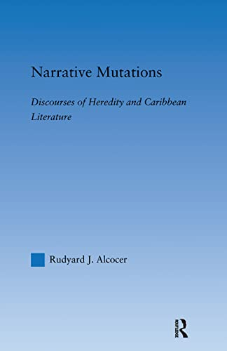 9780415971157: Narrative Mutations: Discourses of Heredity and Caribbean Literature (Literary Criticism and Cultural Theory)