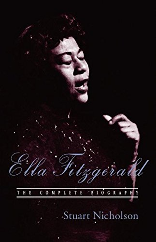 9780415971195: Ella Fitzgerald: The Complete Biography of First Lady of Jazz, Updated Edition