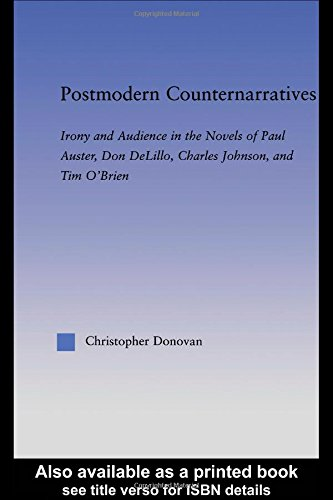 9780415971270: Postmodern Counternarratives: Irony and Audience in the Novels of Paul Auster, Don DeLillo, Charles Johnson, and Tim O'Brien (Literary Criticism and Cultural Theory)