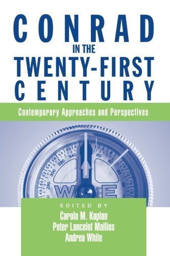 9780415971652: Conrad in the Twenty-First Century: Contemporary Approaches and Perspectives